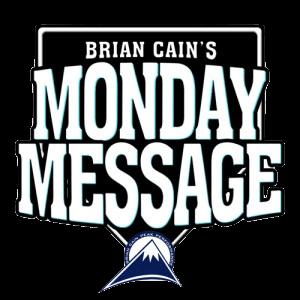Cain's Monday Message