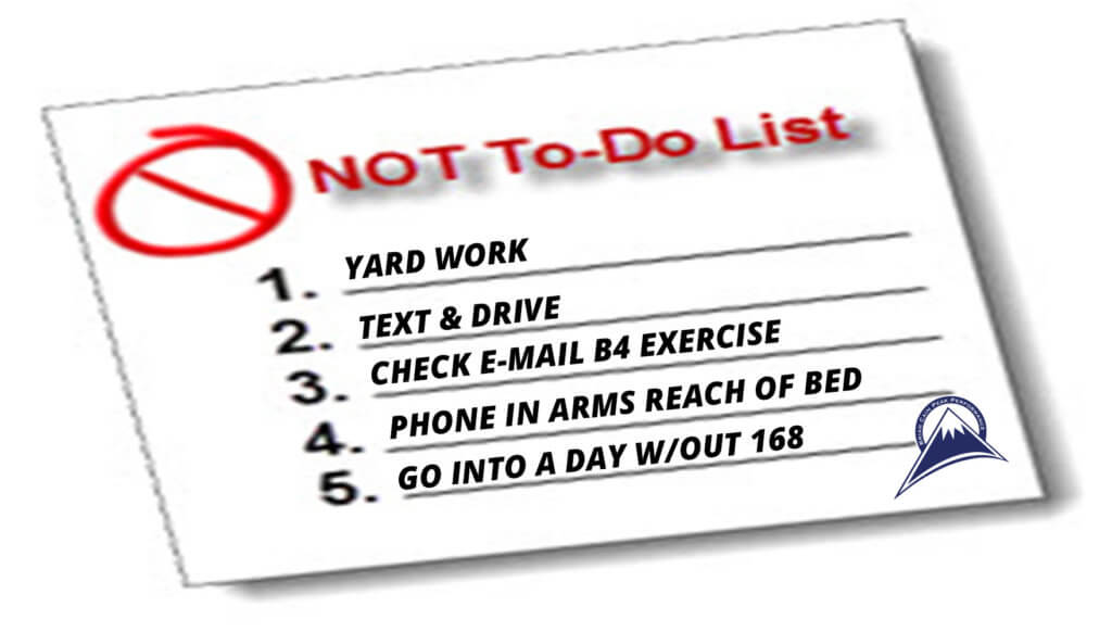 What's on Your NOT TO DO LIST Is More Important Than What's on Your To Do List